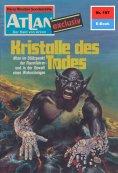 ebook: Atlan 197: Kristalle des Todes