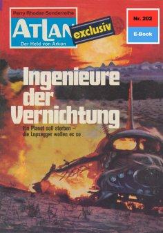 ebook: Atlan 202: Ingenieure der Vernichtung