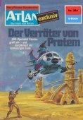 ebook: Atlan 204: Der Verräter von Protem