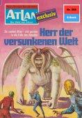 ebook: Atlan 208: Herr der versunkenen Welt