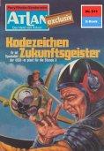 ebook: Atlan 211: Kodezeichen Zukunftsgeister
