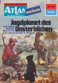 ebook: Atlan 212: Jagdplanet des Unsterblichen