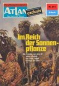 ebook: Atlan 214: Im Reich der Sonnenpflanze