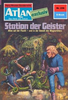 ebook: Atlan 236: Station der Geister