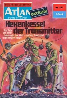 ebook: Atlan 237: Hexenkessel der Transmitter