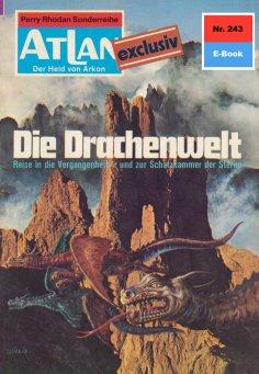 ebook: Atlan 243: Die Drachenwelt