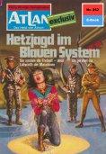 ebook: Atlan 252: Hetzjagd im Blauen System