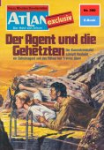 ebook: Atlan 260: Der Agent und die Gehetzten