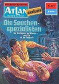 eBook: Atlan 272: Die Seuchenspezialisten