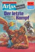 eBook: Atlan 278: Der letzte Kampf