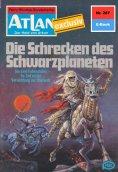eBook: Atlan 287: Die Schrecken des Schwarzplaneten