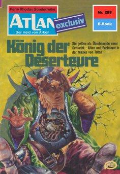 eBook: Atlan 288: König der Deserteure
