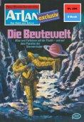 ebook: Atlan 294: Die Beutewelt