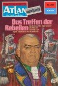 ebook: Atlan 297: Das Treffen der Rebellen