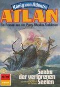 eBook: Atlan 312: Senke der verlorenen Seelen