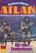 eBook: Atlan 320: Die vier Seelenlosen