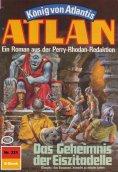 eBook: Atlan 321: Das Geheimnis der Eiszitadelle (Heftroman)