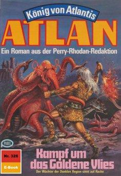 eBook: Atlan 326: Kampf um das Goldene Vlies