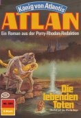ebook: Atlan 335: Die lebenden Toten