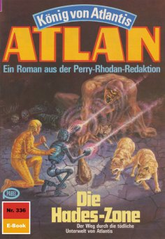 ebook: Atlan 336: Die Hades-Zone