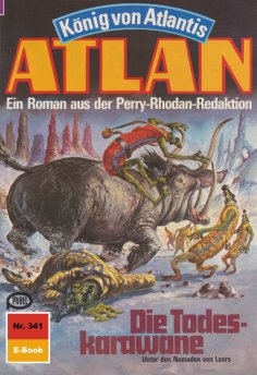 eBook: Atlan 341: Die Todeskarawane