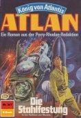 ebook: Atlan 347: Die Stahlfestung