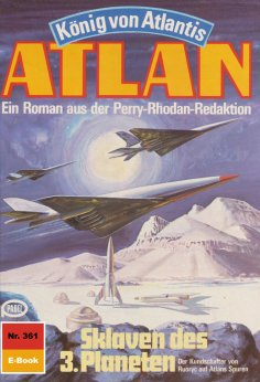 eBook: Atlan 361: Sklaven des 3. Planeten