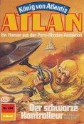 eBook: Atlan 364: Der schwarze Kontrolleur (Heftroman)