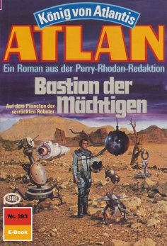 eBook: Atlan 393: Bastion der Mächtigen