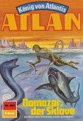 ebook: Atlan 404: Nomazar, der Sklave