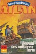 ebook: Atlan 407: Sklaven des mittleren Forts