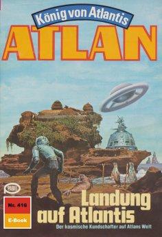 eBook: Atlan 416: Landung auf Atlantis