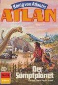 eBook: Atlan 418: Der Sumpfplanet (Heftroman)