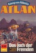 ebook: Atlan 424: Das Joch der Fremden