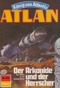 eBook: Atlan 426: Der Arkonide und der Herrscher