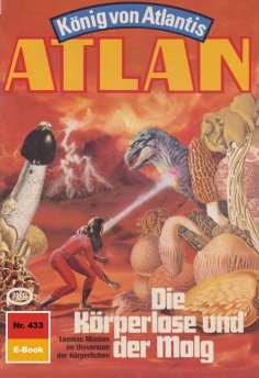 ebook: Atlan 433: Die Körperlose und der Molg