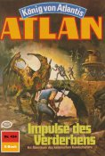 eBook: Atlan 434: Impulse des Verderbens