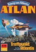 eBook: Atlan 439: Treffpunkt Atlantis