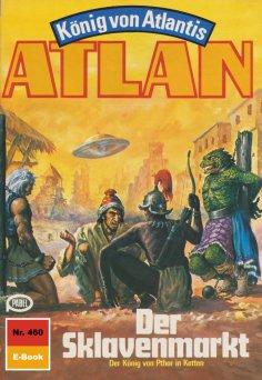 eBook: Atlan 460: Der Sklavenmarkt