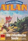 eBook: Atlan 468: Die rebellische Seele