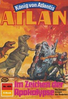 ebook: Atlan 469: Im Zeichen der Apokalypse
