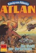 ebook: Atlan 471: Die Stadt der Verlorenen