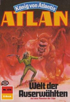 ebook: Atlan 476: Welt der Auserwählten