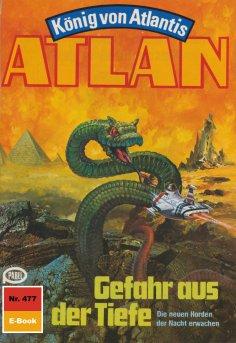 ebook: Atlan 477: Gefahr aus der Tiefe