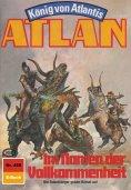ebook: Atlan 488: Im Namen der Vollkommenheit