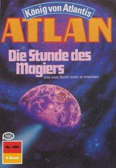 ebook: Atlan 496: Die Stunde des Magiers