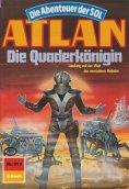 ebook: Atlan 511: Die Quaderkönigin