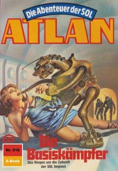 eBook: Atlan 516: Die Basiskämpfer