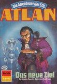 eBook: Atlan 521: Das neue Ziel