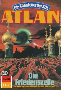 eBook: Atlan 532: Die Friedenszelle